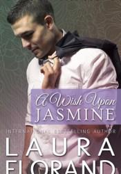 A Wish Upon Jasmine (La Vie en Roses, #2) Pdf Book