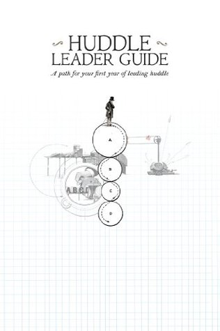 Huddle Leader Guide: A path for your first year of leading