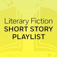 "Literary Fiction Short Story Playlist: ""Alphin Land"" & ""To Reach Japan"" & ""Tenth of December"" & ""Part 1"""