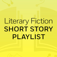 "Literary Fiction Short Story Playlist: ""Alphin Land"" & ""To Reach Japan"" & ""Tenth of December"" & ""Part 1"""