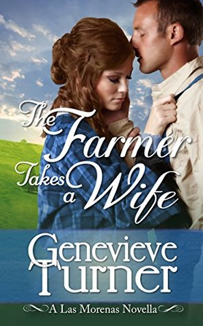 The Farmer Takes a Wife  (Las Morenas, #1)