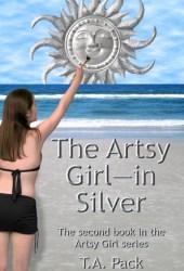 The Artsy Girl--in Silver (The Artsy Girl, #2)