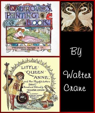 Walter Crane's Painting Book AND Little Queen Anne and Her Majesty's Letter