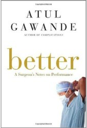 Better: A Surgeon's Notes on Performance Pdf Book