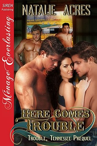 Here Comes Trouble (Trouble, Tennessee, #0.5)