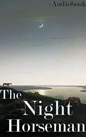 The Night Horseman (+Audiobook): With 5 Other Western Books