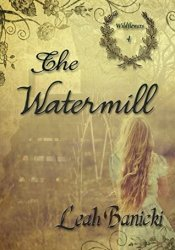 The Watermill (Wildflowers Book, #4) Pdf Book