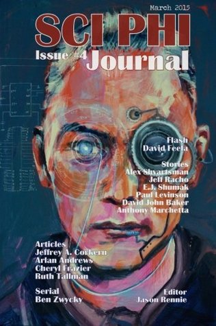 Sci Phi Journal #4, March 2015: The Journal of Science Fiction and Philosophy: Volume 4