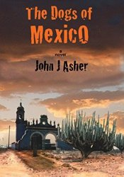 The Dogs of Mexico Pdf Book