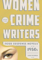 Women Crime Writers: Four Suspense Novels of the 1950s: Mischief / The Blunderer / Beast in View / Fools' Gold Pdf Book