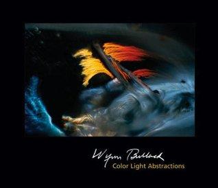 Wynn Bullock: Color Light Abstractions