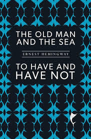 The old man and the sea, To have and have not