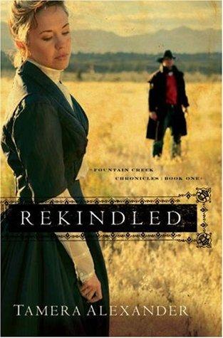 Rekindled (Fountain Creek Chronicles, #1)