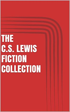 The Screwtape Letters, The Chronicles of Narnia, The Space Trilogy, The Pilgrim's Regress, The Great Divorce & Till We Have Faces (The C. S. Lewis Fiction Collection: 14 Novels & 2 Short Stories)
