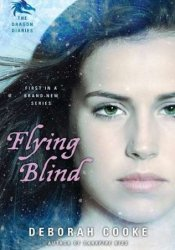 Flying Blind (The Dragon Diaries, #1) Pdf Book