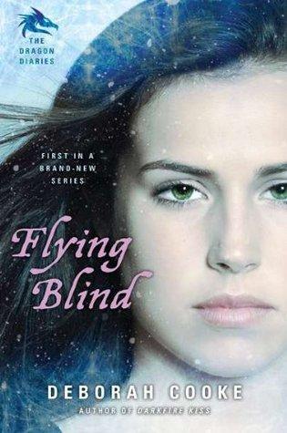 Flying Blind (The Dragon Diaries, #1) Book Pdf ePub