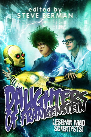 Daughters of Frankenstein: Lesbian Mad Scientists!
