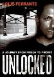 Unlocked: A Journey from Prison to Proust Pdf Book