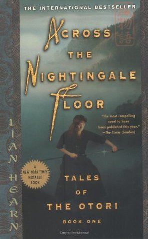Across the Nightingale Floor (Tales of the Otori, #1)
