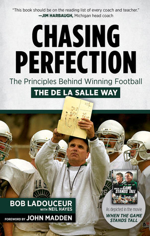 Chasing Perfection: The Leadership Principles Behind America's Most Successful Football Program