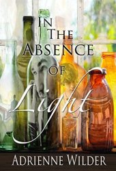 In The Absence Of Light Pdf Book
