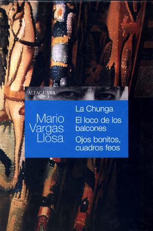 La Chunga - El loco de los balcones - Ojos bonitos, cuadros feos