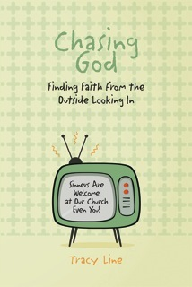 Chasing God Finding Faith from the Outside Looking In