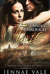 A Bridge Through Time (Thistle & Hive, #1) Book
