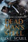 Dead Man's Steel (The Grim Company, #3)