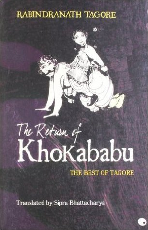 The return of Khokababu: the best of Tagore