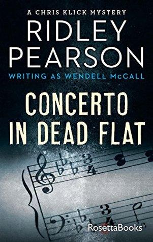 Concerto in Dead Flat (Chris Klick Mysteries #3)
