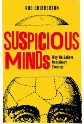 Suspicious Minds: Why We Believe Conspiracy Theories Book Pdf