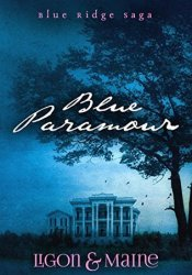 Blue Paramour (The Blue Ridge Saga # 1) Pdf Book