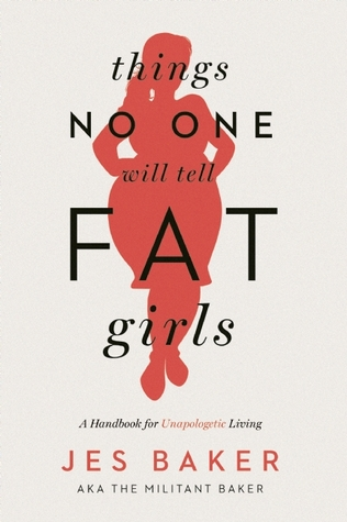 Recensie: Things no one will tell fat girls: A handbook for unapologetic living van Jes Baker