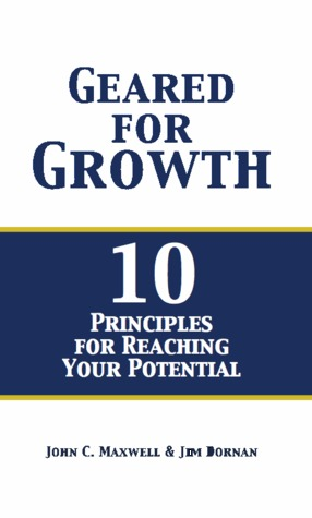 Geared for Growth: 10 Principles for Reaching Your Potential