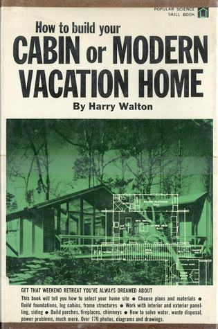 How to Build Your Cabin or Modern Vacation Home