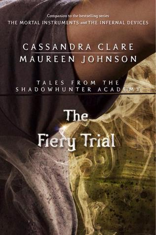 The Fiery Trial (Tales from the Shadowhunter Academy, #8)