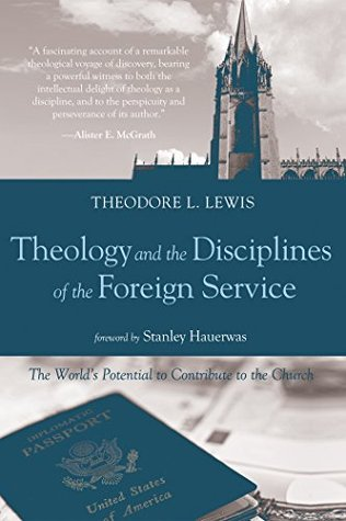 Theology and the Disciplines of the Foreign Service: The World's Potential to Contribute to the Church