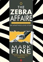 The Zebra Affaire: An Apartheid Love Story (The Sub-Sahara Saga, #1 Pdf Book