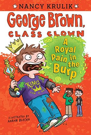 A Royal Pain in the Burp (George Brown, Class Clown #15)