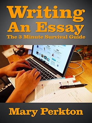 Writing An Essay: The 3 Minute Survival Guide
