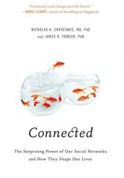 Connected: The Surprising Power of Our Social Networks and How They Shape Our Lives Pdf Book