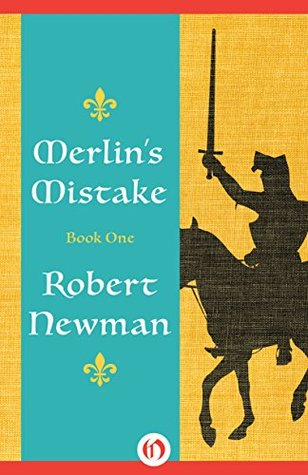 Image result for Merlin's Mistake Series by Robert Newman