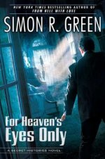 Book Review: Simon R. Green's For Heaven's Eyes Only