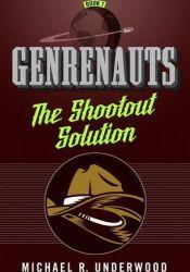 The Shootout Solution (Genrenauts, #1) Pdf Book