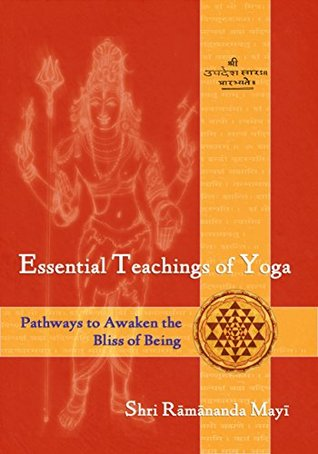 Essential Teachings of Yoga: Pathways to Awaken the Bliss of Being