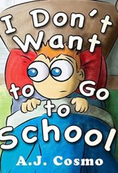 I Don't Want to Go to School Book Pdf