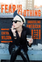 Fear and Clothing: Unbuckling American Style Book Pdf
