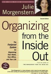 Organizing from the Inside Out: The Foolproof System For Organizing Your Home, Your Office and Your Life Pdf Book