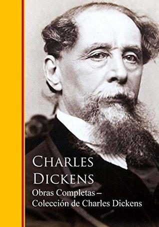 Obras Completas ─ Colección de Charles Dickens: Obras completas - Biblioteca de Grandes Escritores